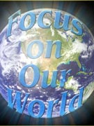 Focus on Our World